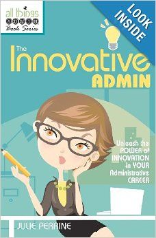 The innovative admin julie perrine 9780982943014 amazon the innovative admin julie perrine 9780982943014 amazon books fandeluxe Gallery