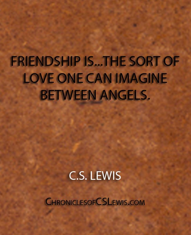 Cs lewis friendship quotes