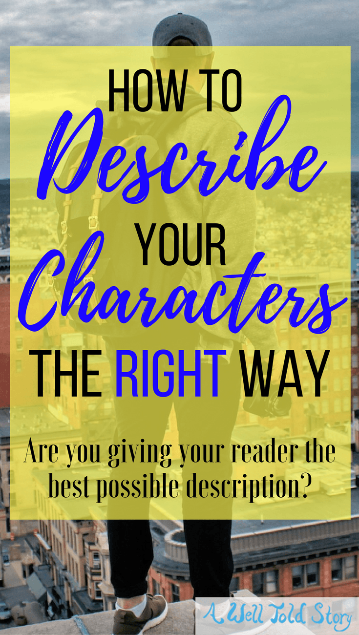 Describe characters the right wayWriting any kind