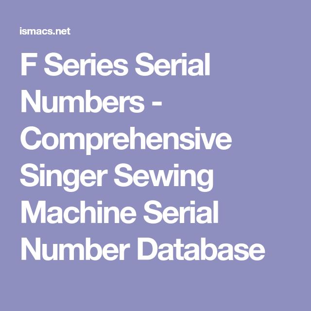 F Series Serial Numbers Comprehensive Singer Sewing Machine Serial Unique Singer Sewing Machine Serial Number Database