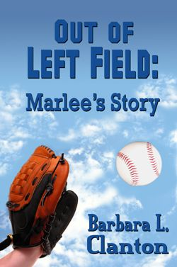 Out Of Left Field Marlee S Story Book One In The Clarksonville