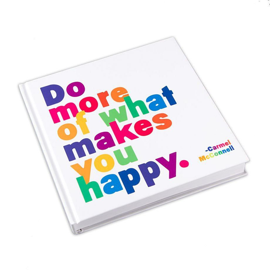 An inspiring quote by author Carmel McConnell is shown on this hardcover journal in vivid, cheerful colors. Makes a great guestbook, gift or notebook.