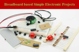 Use Breadboard to Build a Simple #ElectronicProjects. | Electronic ...
