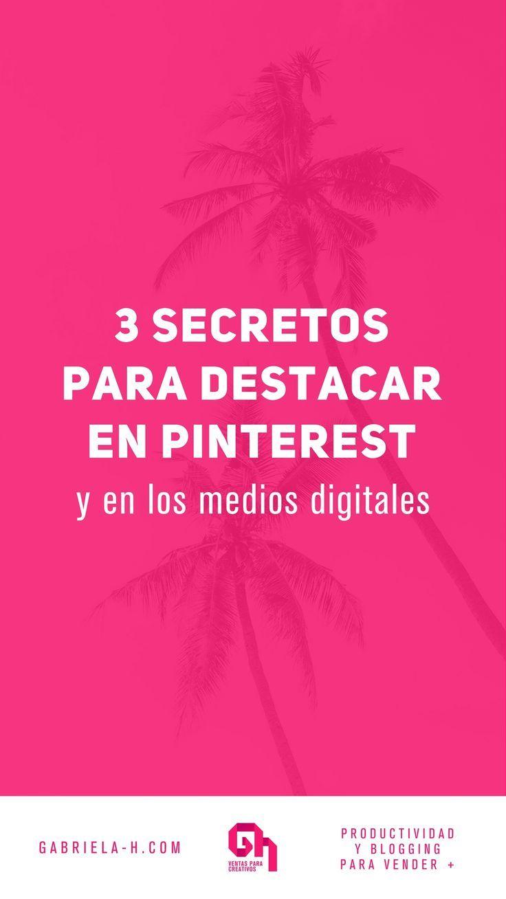 3 Secretos Para Destacarte En Pinterest Y En Todos Los Medios Digitales Posicionamiento Marcapersonal Pint Como Usar Pinterest Marketing En Espanol Blogging