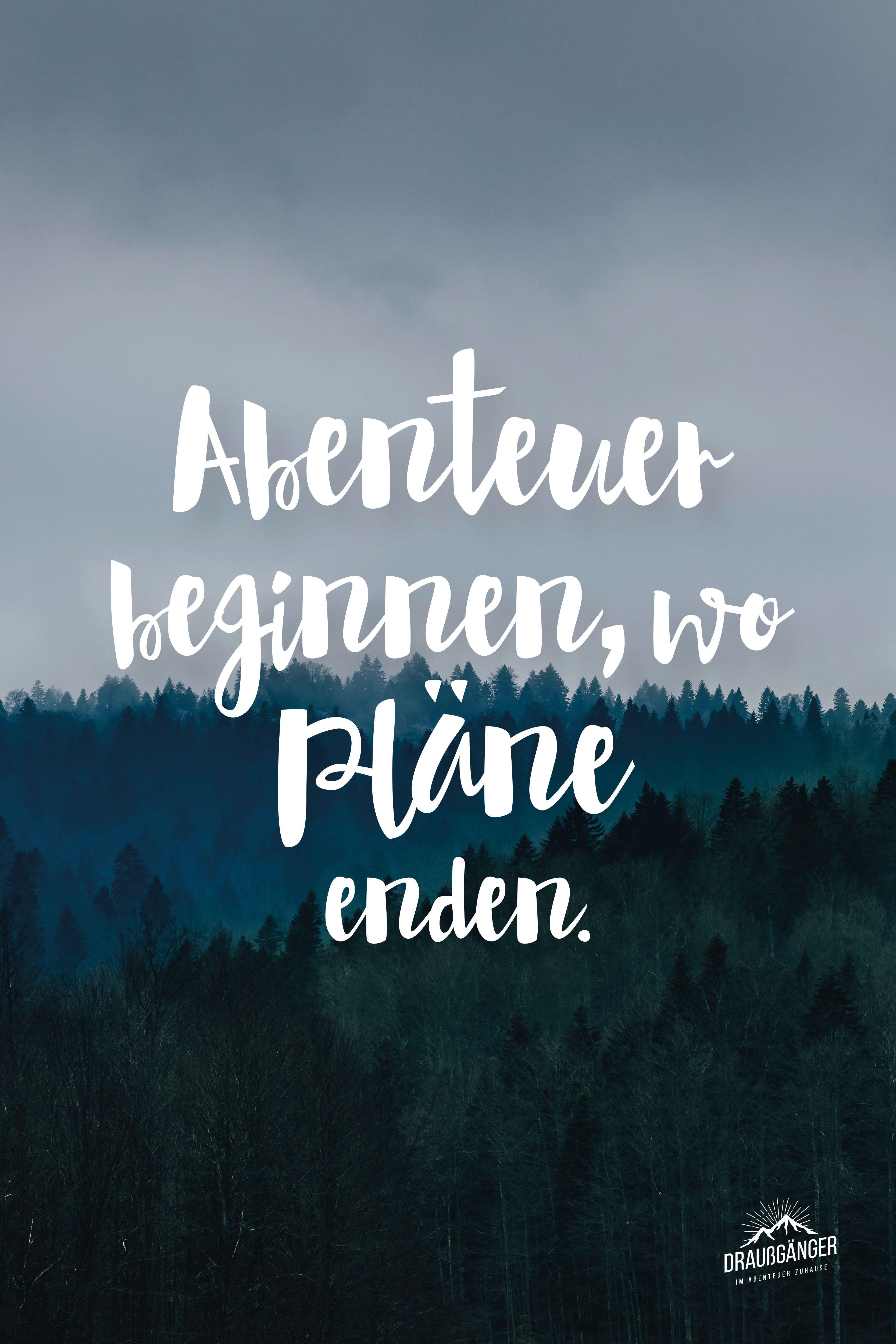 Reise Zitat: Abenteuer beginnen, wo Pläne enden!