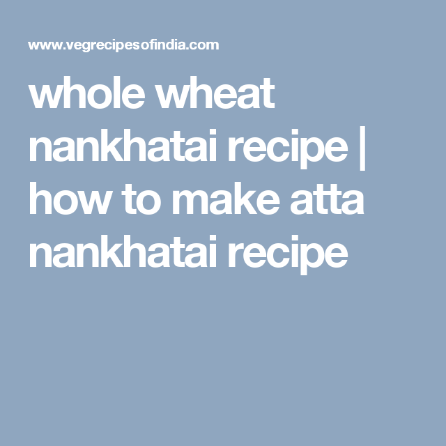 whole wheat nankhatai recipe | how to make atta nankhatai recipe