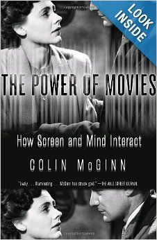 The Power of Movies: How Screen and Mind Interact: Colin McGinn: 9781400077205: Amazon.com: Books
