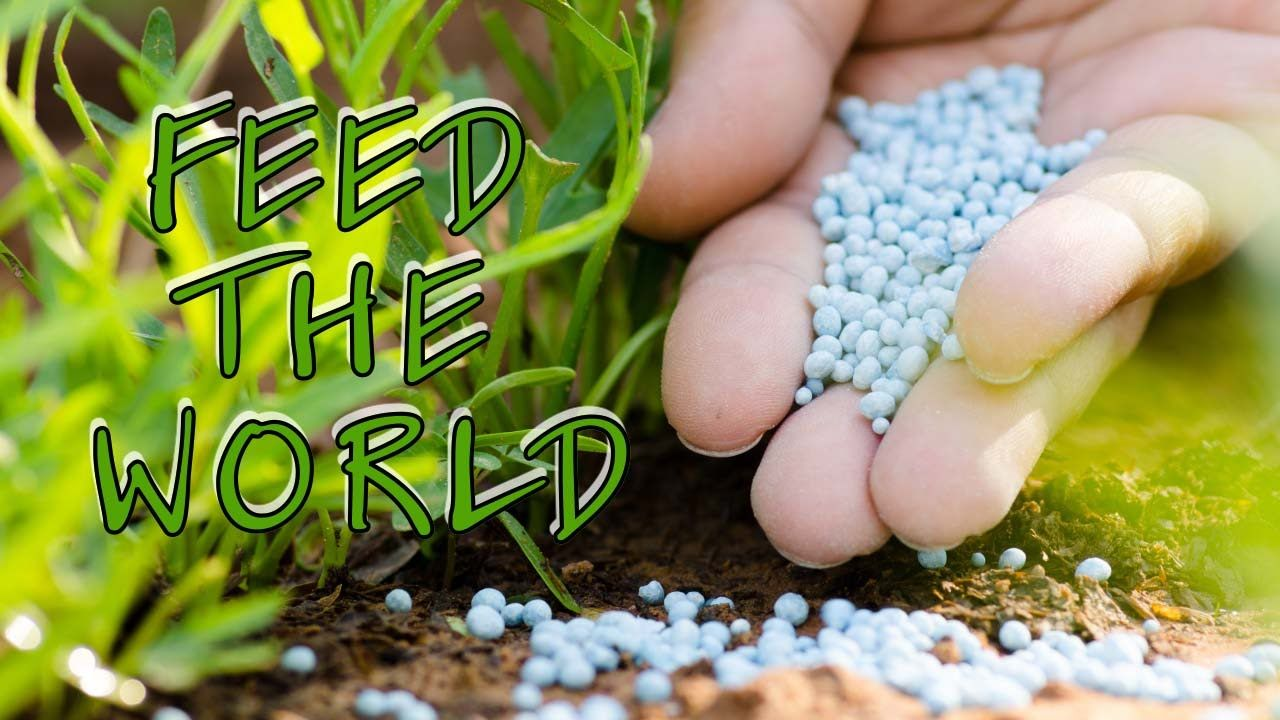 Feed The World With Fertilizer