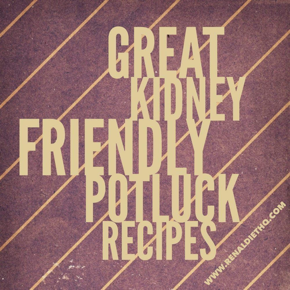 Great Kidney Friendly Potluck Recipes images