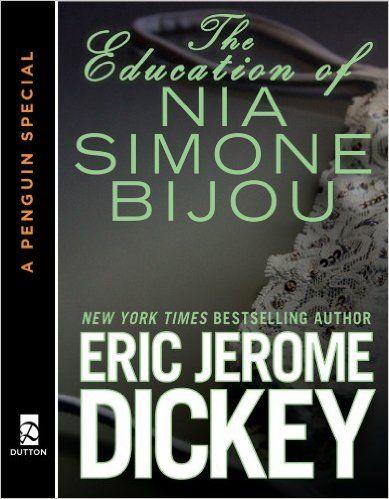 The Education Of Nia Simone Bijou Kindle Edition By Eric Jerome Dickey Contemporary Romance Kindle Ebooks Amazon Com Urban Books Book Worth Reading Books