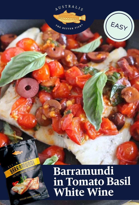 Barramundi In Tomato Basil White Wine Sauce Australis Barramundi Recipe In 2020 Recipes Healthy Recipes Healthy Meal Prep