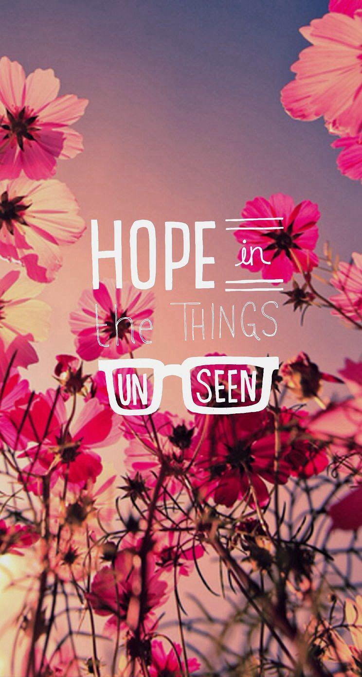 Hope In The Things Unseen ǫᴜᴏᴛᴇs Quotes