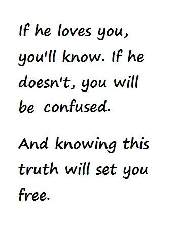 If He Loves You Youll Know If He Doesnt You Will Be Confused