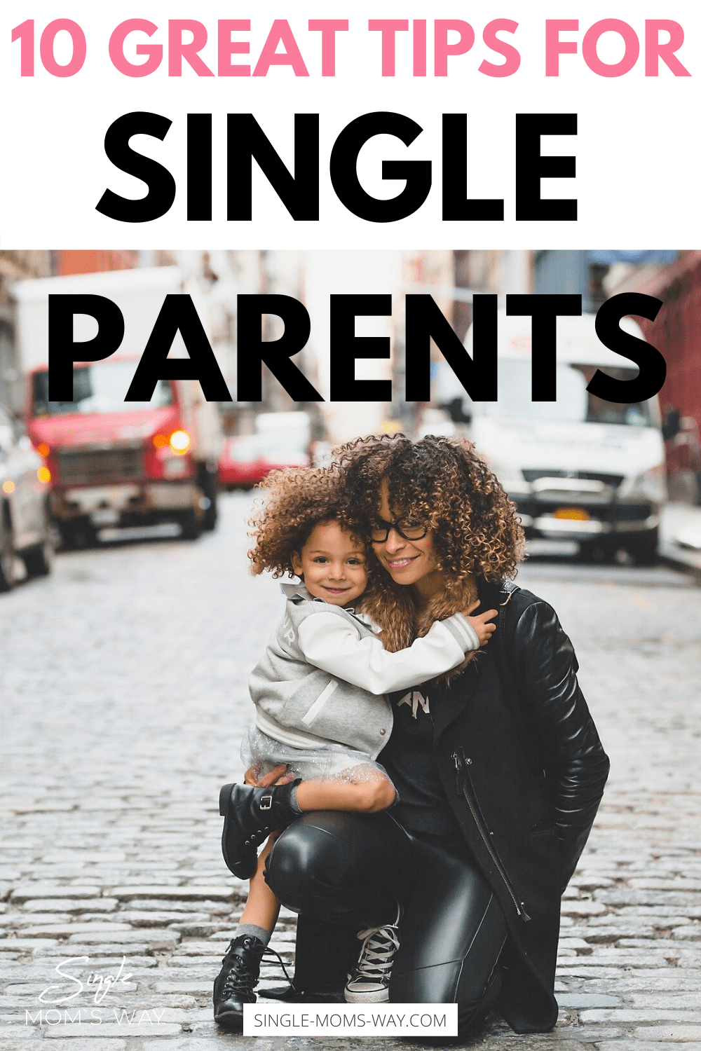 Photo of 10 Great Tips for Single Parents