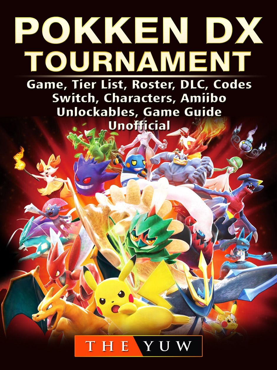 Pokken Dx Tournament Game Tier List Roster Dlc Codes Switch Characters A Sponsored Roster List Dlc Switc Game Guide Amiibo Tournament Games