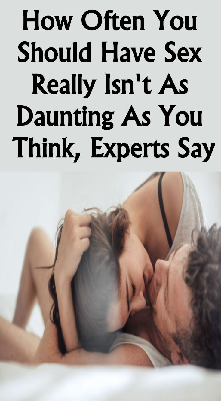 HOW OFTEN YOU SHOULD HAVE S*X REALLY ISN'T AS DAUNTING AS YOU THINK, EXPERTS…