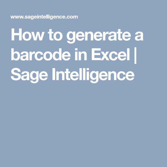 How to generate a barcode in Excel | Sage Intelligence | Microsoft