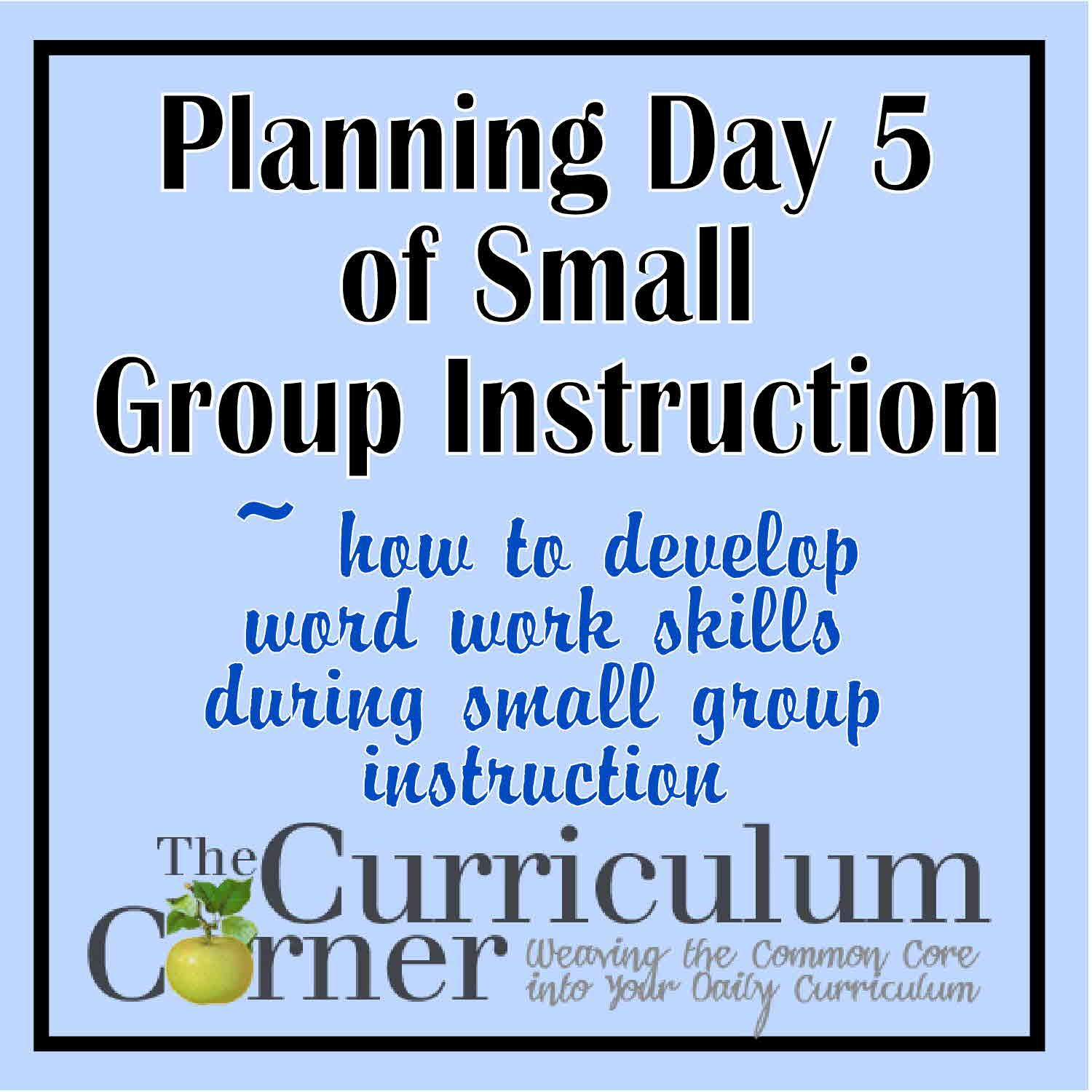 Planning Day 5 Of Small Group Instruction
