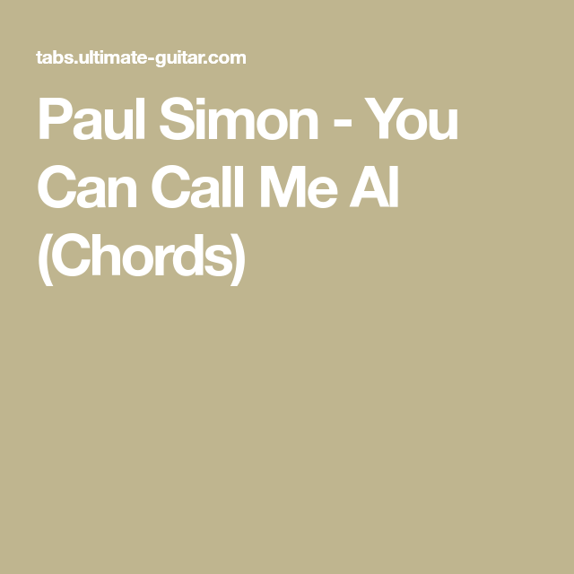 Paul Simon - You Can Call Me Al (Chords) | Ukulele | Pinterest
