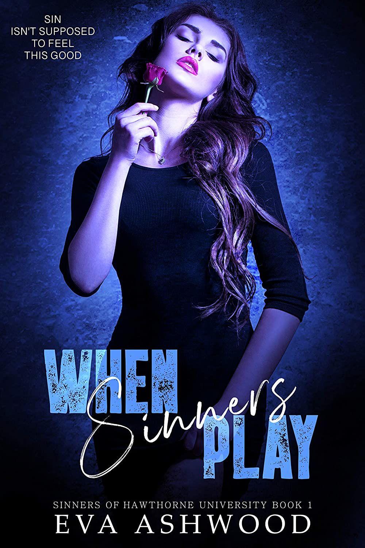 When Sinners Play A Dark Reverse Harem Bully Romance Sinners Of Hawthorne University Book 1 Kindle Edition By Ashwood Eva Contempora Book 1 Sinner Books