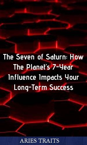 The Seven of Saturn: How The Planet's 7-Year Influence