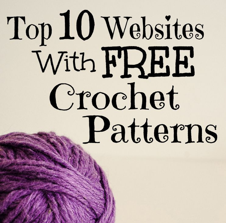 Top 10 Websites With Free Crochet Patterns Free Crochet Crochet