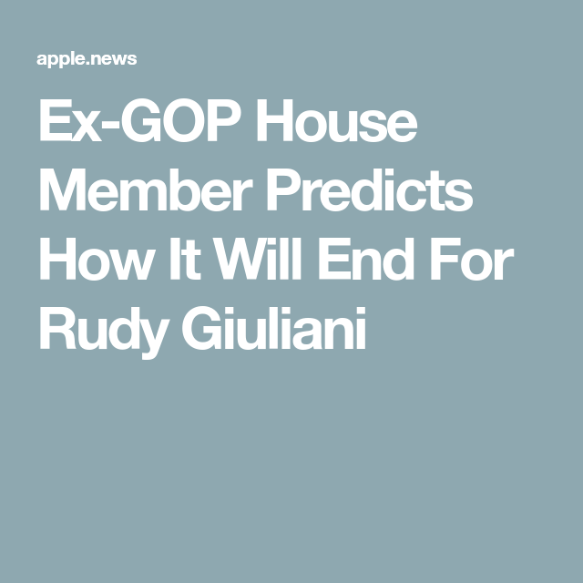 ExGOP House Member Predicts How It Will End For Rudy