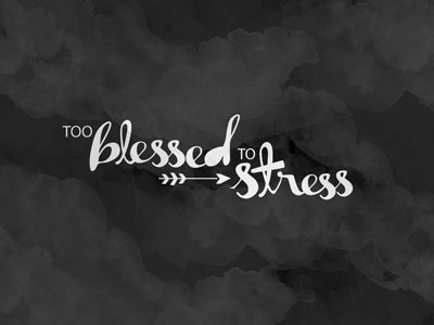 Too Blessed To Stress Free Wallpaper Download Blessed Wallpaper Wallpaper Downloads Free Wallpaper