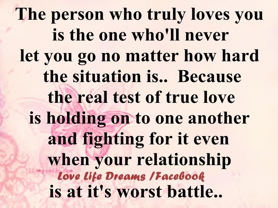 Relationship Fighting Quotes The Person Who Truly Loves You