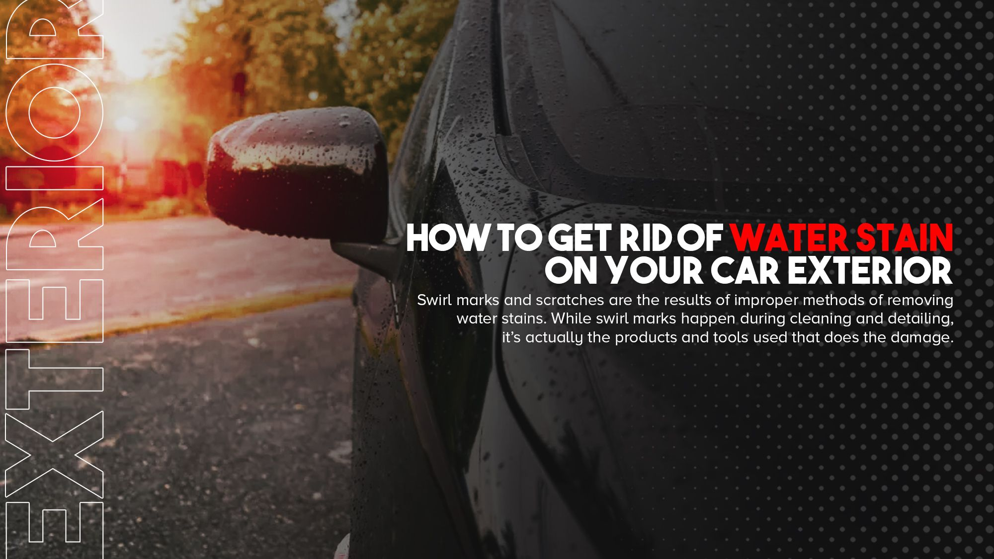 How to get rid of water stain on your car exterior