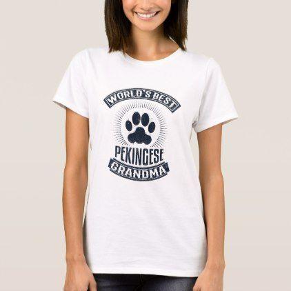 e92eadaf #World's Best Pekingese Grandma T-Shirt - #giftidea #giftideas #gifts for # grandpa & #grandma #grandparents