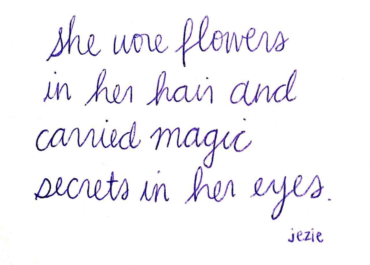 The Gypsy S Got Quotes: .She Wore Flowers In Her Hair And Carrier Magic Secrets In