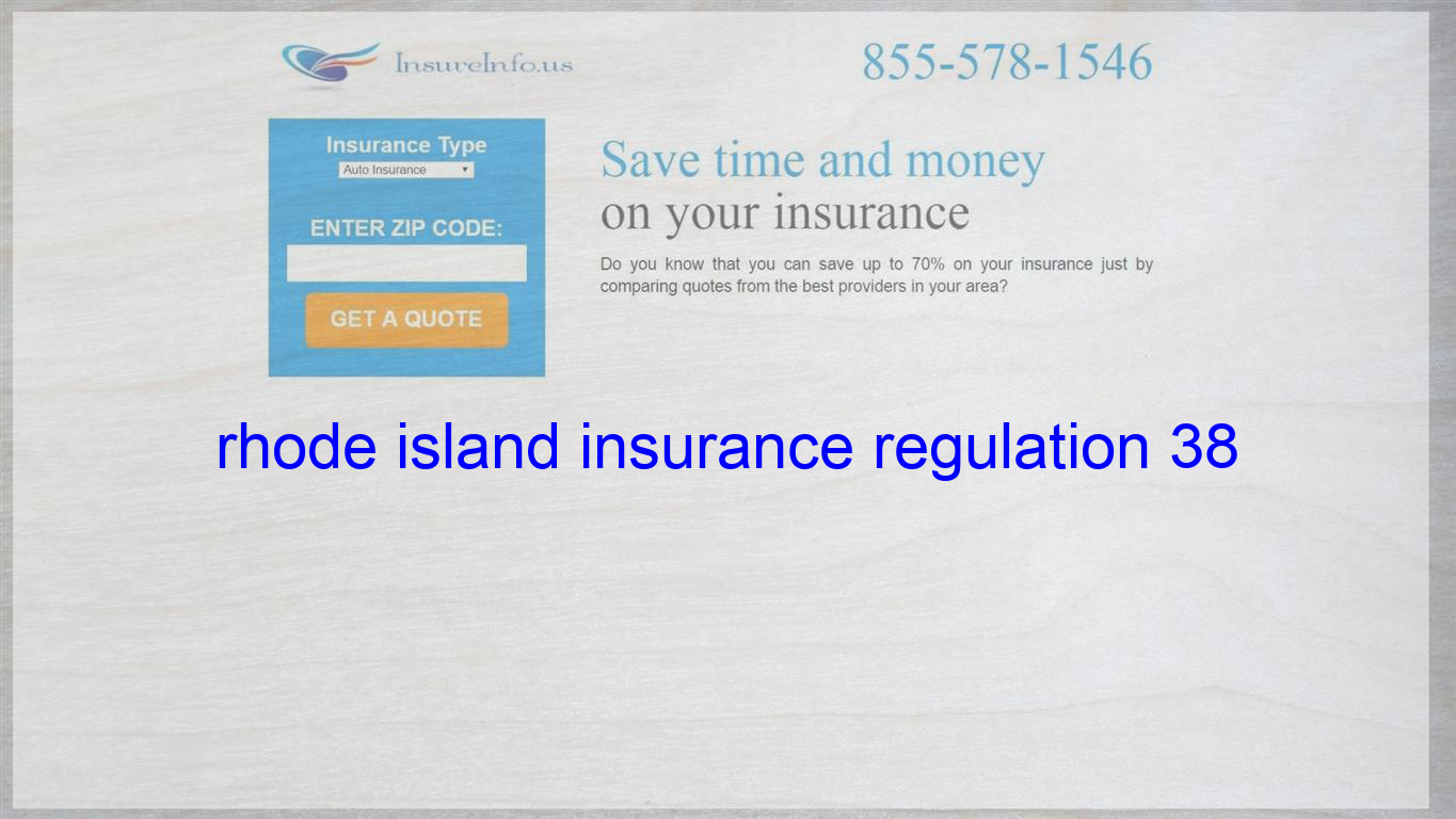Rhode Island Insurance Regulation 38 Life Insurance Quotes Home