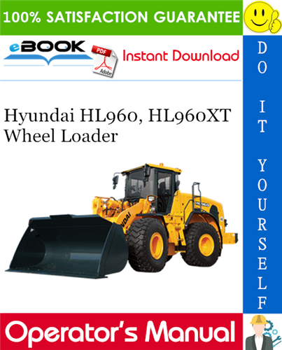 Hyundai Hl960 Hl960xt Wheel Loader Operator S Manual Hyundai Hydraulic Systems Manual