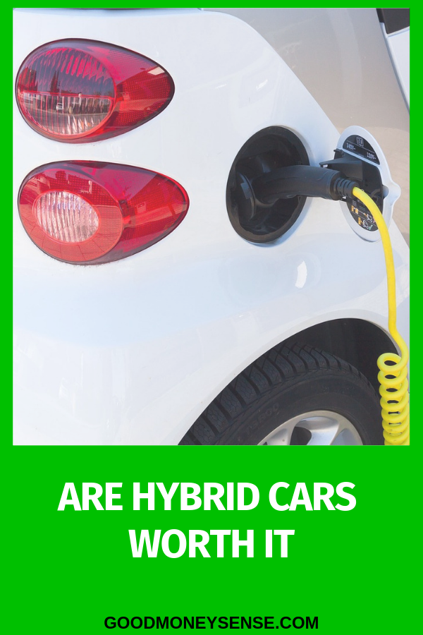 Hybrid Cars May Not Save You Money Hybrid Car Money Sense Best