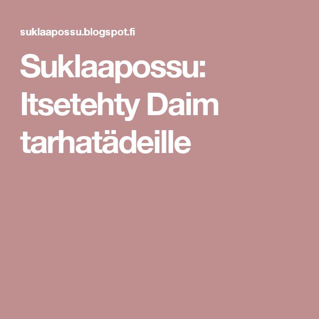 Suklaapossu: Itsetehty Daim tarhatädeille
