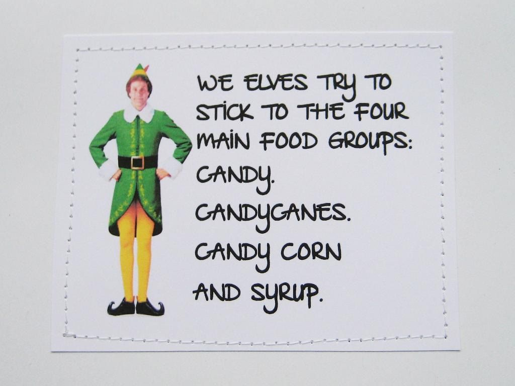 Funny Elf quote card. Four main food groups | Design ...