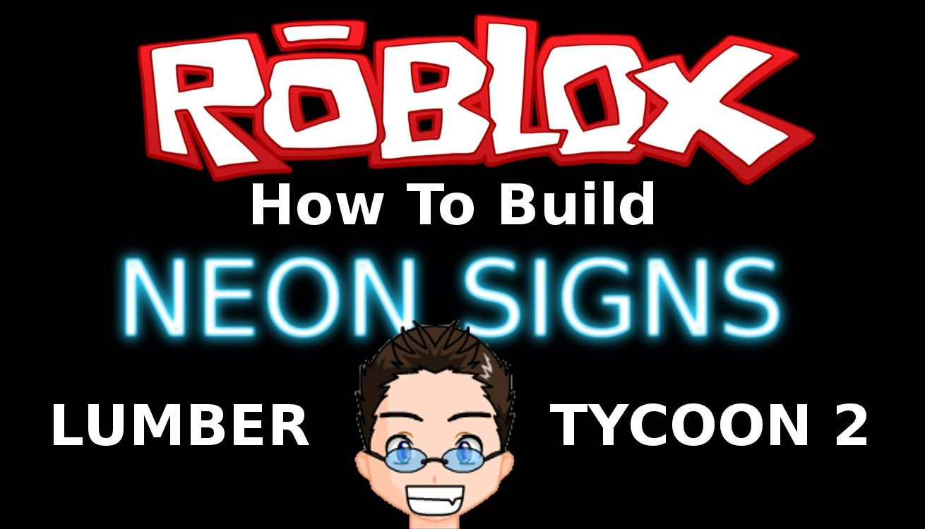 Roblox Lumber Tycoon 2 How To Get Electric Trees Youtube Roblox Lumber Tycoon 2 Building Neon Signs And Gifts Neon Signs Roblox Signs