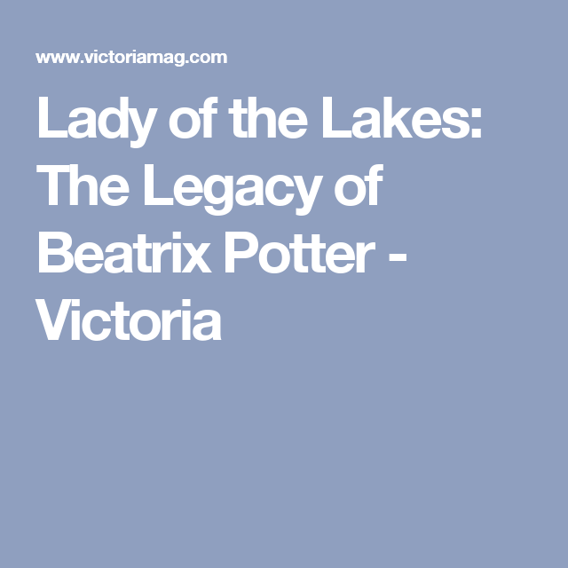 Lady of the Lakes: The Legacy of Beatrix Potter - Victoria