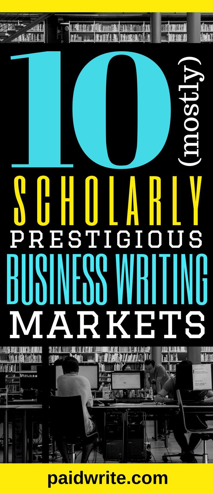 10 prestigious and mostly scholarly business writing markets