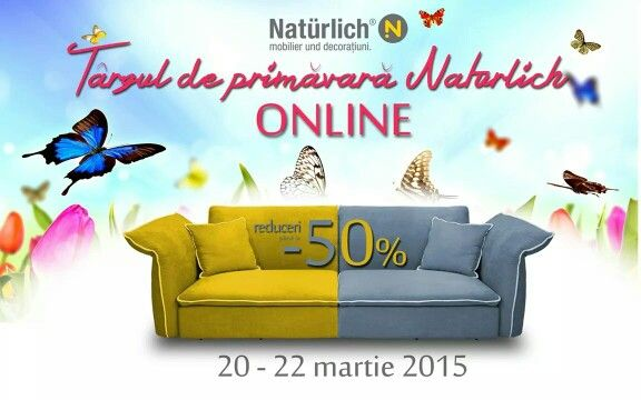 Sambata Duminica 21-22 martie Targul de Promotii in reteaua Naturlich mobilier und decoratiuni