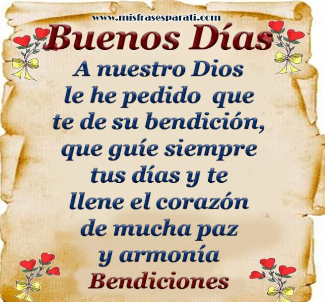 Le He Pedido A Dios Que Te Bendiga Buenos Dias Saludos De Buenos Dias Tarjeta De Buenos Deseos Buenos Dias Dios