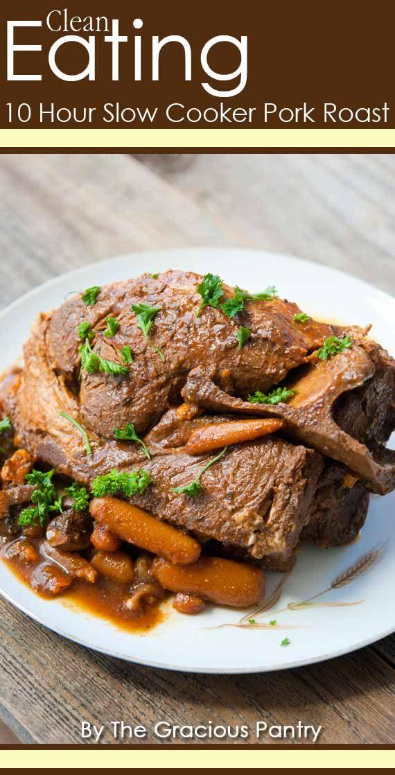 10 Hour Slow Cooker Clean Eating Pork Roast Recipe Recipe Clean Eating Crock Pot Recipes Slow Cooker Roast Slow Cooker Pork Roast