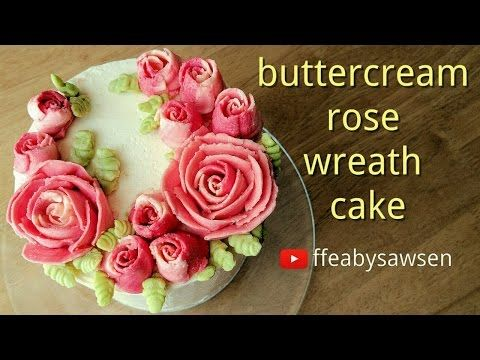 How To Make A Buttercream Rose Wreath Cake Using Frozen Flowers Russian Tip Buttercream Roses Butter Cream Buttercream Cake Decorating
