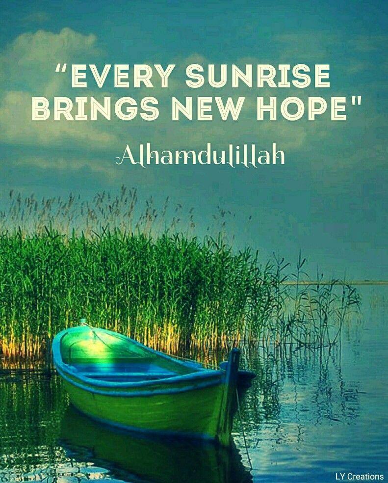 Every sunrise brings new hope alhamdulillah Islamic