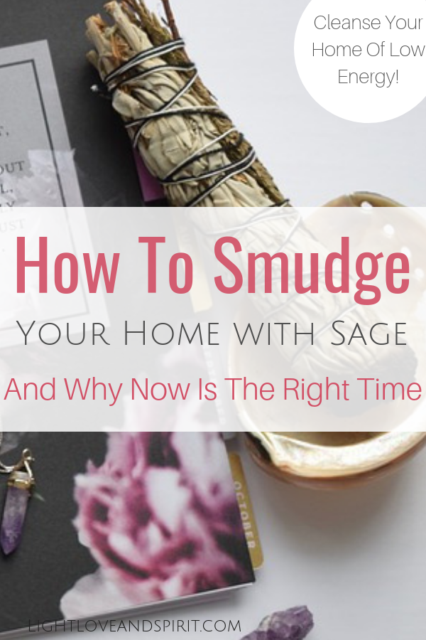 How To Smudge Your Home How To Sage Your Home Intuitive Development Guidance By Ashley Strong Negative Energy Cleanse Sage Smudging Energy Cleanse