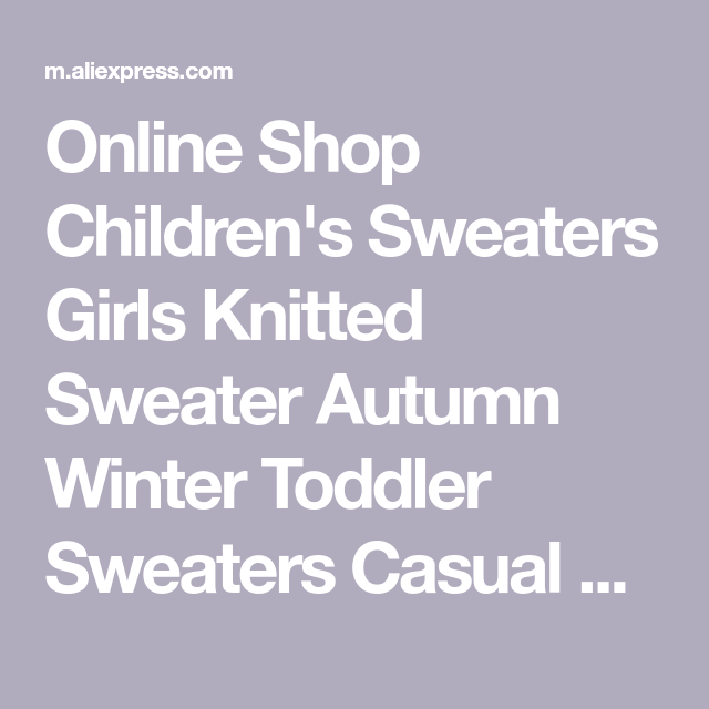 Children's Sweaters Girls Knitted Sweater Autumn Winter Toddler Sweaters Casual Kids Knitwear Kids Clothes #children'ssweaters