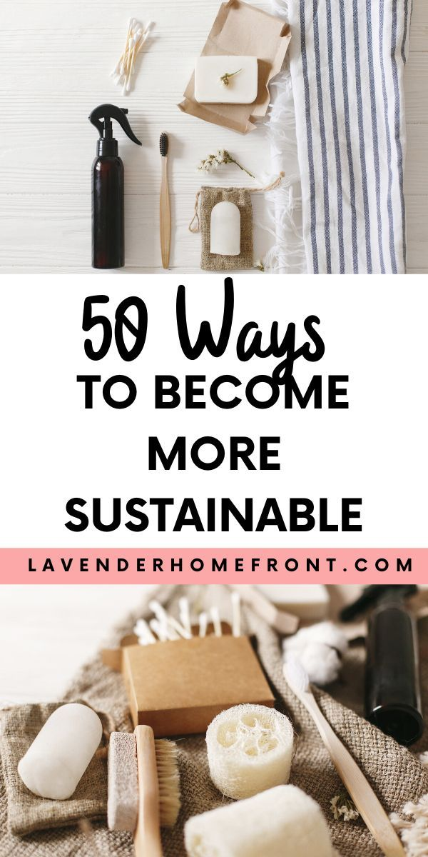 50 easy ways to become more sustainable. How to become a more sustainable and eco-friendly person. #sustainable #sustainability #ecofriendly #sustainableliving #ecoliving