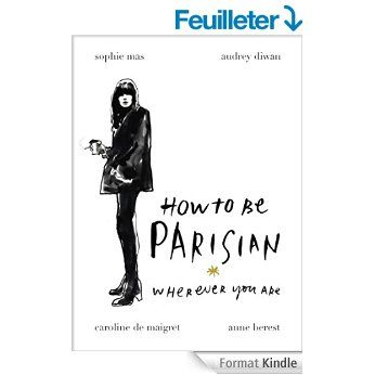 How To Be Parisian Wherever You Are Ebook Anne Berest