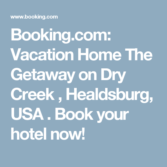 Booking.com: Vacation Home The Getaway on Dry Creek , Healdsburg, USA . Book your hotel now!